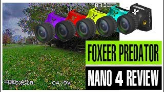 Foxeer Predator Nano 4 FPV camera review and flight footage // 1000 TVL CMOS FPV Camera