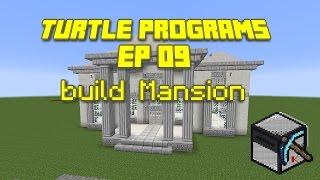 ComputerCraft: Turtle Programs, Ep 09:  build Mansion