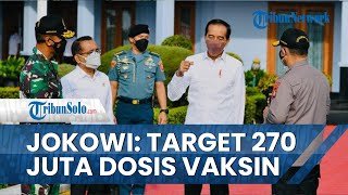 Jokowi Sebut Target Vaksinasi Hingga Akhir Tahun 270 Juta Dosis