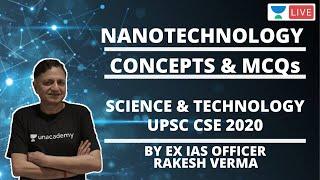 Nanotechnology | Science & Technology | UPSC CSE | Rakesh Verma
