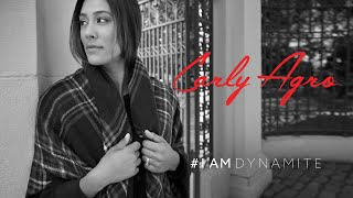 DYNAMITE presents CARLY AGRO - #IAMDYNAMITE