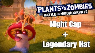 Night Cap + Legendary Hat Gameplay   Plants Vs Zombies Battle For Neighborville