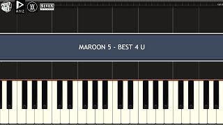 MAROON 5 - BEST 4 U (PIANO TUTORIAL W/ SYNTHESIA)