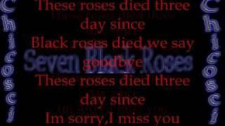 Chicosci - Seven Black Roses with lyrics