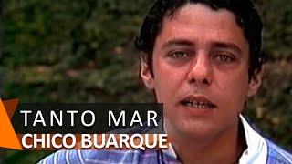 Chico Buarque canta: Tanto Mar (DVD Vai Passar)