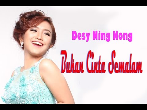 , title : 'Desy Ning Nong - Bukan Cinta Semalam'