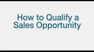 How To Qualify A Sales Opportunity