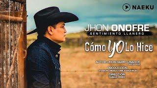Como Yo Lo Hice (Letra) - Jhon Onofre  (Video)