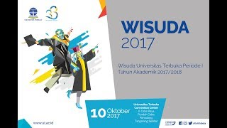 Wisuda UT Periode I Tahun Akademik 2017/2018 - Selasa,  10 Oktober 2017