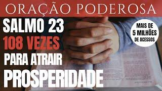 Salmo 23   108 Vezes   Para Atrair A Prosperidade E A Fartura