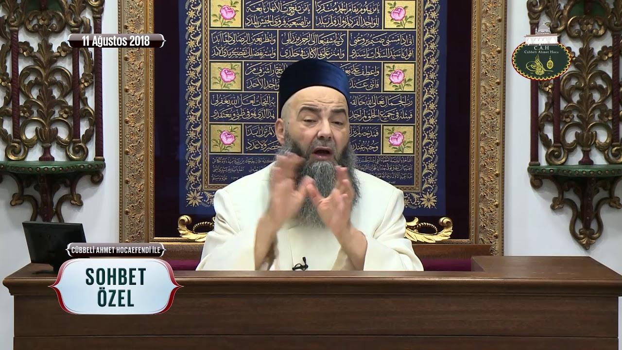 Cübbeli Ahmet Hoca Efendi İle Sohbet Özel 11 Ağustos 2018