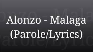 Alonzo   Malaga (ParoleLyrics)