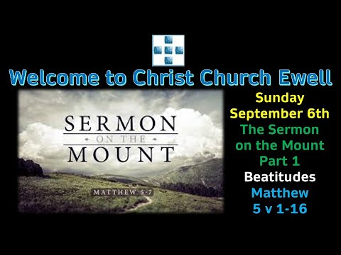 "CCE Sunday 6th Sept - ""Sermon On The Mount"" Series - Part 1 - ""The Beatitudes"" -Norms of the Kingdom"