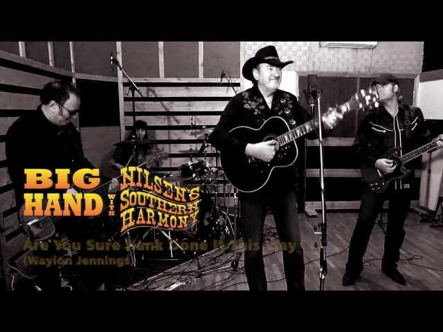 Big Hand & Nilsen's Southern Harmony – Are You Sure Hank Done It This Way