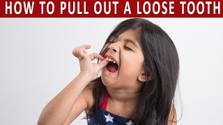 How to Pull Out a Loose Tooth at Home Without Pain in 5 Steps