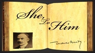 She to Him by Thomas Hardy - Poetry Reading