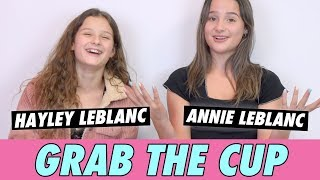 Annie and Hayley LeBlanc - Grab The Cup