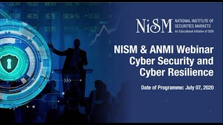 Part 1 NISM ANMI Webinar on Cyber Security and Cyber Resilience