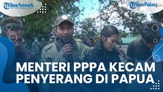Menteri PPPA Kecam Penyerangan Tenaga Kesehatan dan Guru di Papua, Bintang: Hukum Harus Ditegakkan