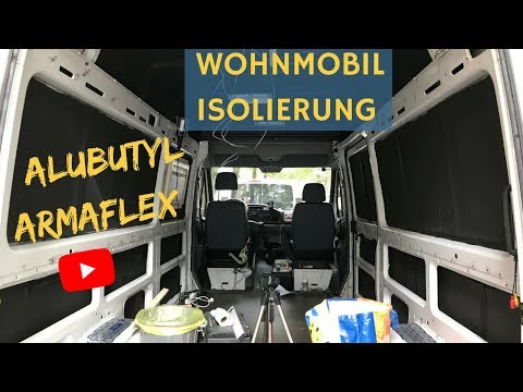 Wohnmobil Isolierung mit Armaflex / Alubutyl  - Sprinter Camper Van Conversion #VANLIFE