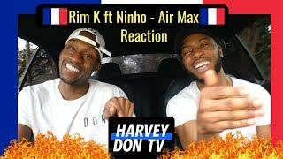 Rim'K   Air Max Ft. Ninho Reaction #HarveyDonTV @Raymanbeats