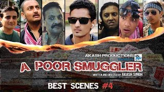 Best Scenes #4 | A POOR SMUGGLER | AKASH SINGH | SHIV KUMAR | AKASH PRODUCTIONS | DEMONETIZATION