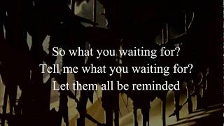 Disturbed - What Are You Waiting For Lyrics
