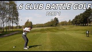 6 CLUB BATTLE GOLF - PART 1