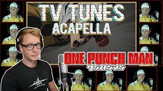 ONE-PUNCH MAN Theme - TV Tunes Acapella