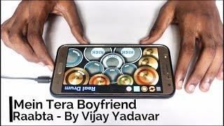 Main Tera Boyfriend   Raabta   Arijit Singh   Neha Kakkar   Real Drum App Cover   By Vijay Yadavar.