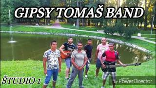 GIPSY TOMAŠ BAND ŠTUDIO 1 - CELY ALBUM 2017