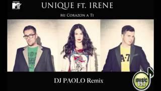Unique ft. Irene - Mi Corazon a Ti | Dj Paolo Remix