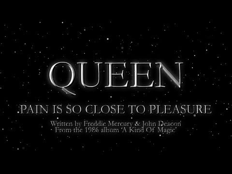 Pain Is So Close To Pleasure - Queen