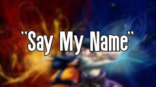 (Say My Name) | Naruto Edit ⚔️