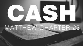 Johnny Cash Reads The New Testament: Matthew Chapter 23 thumbnail