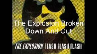 The Explosion - Broken Down And Out