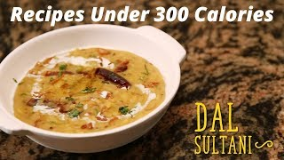 Recipes Under 300 Calories: Dal Sultani Recipe On Food I.e