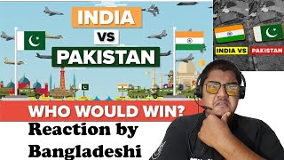 India vs Pakistan -Who Would Win (Military Comparison 2020)Reaction by Bangladeshi The Infographics