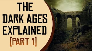 The Dark Ages Explained - Part 1