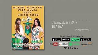 Jihan Audy Ft. S9-X - Hae Hae (Official Audio)