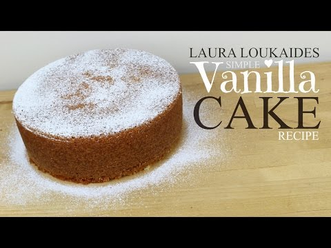 Video Simple Vanilla Cake Recipe - Laura Loukaides
