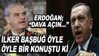 İlker Başbuğ Eski Defterleri Açtı...Erdoğan, Ak Parti Milletvekillerine Talimat Verdi quot;Dava Açın..quot;