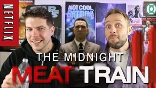 MIDNIGHT MEAT TRAIN Review (Recently Added NETFLIX Horror 2017)