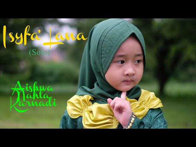 ISYFA' LANA (SOLO) - AISHWA NAHLA KARNADI