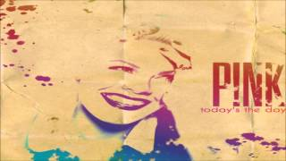 P!nk - Today's The Day