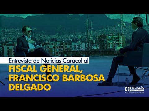 Entrevista de Noticias Caracol al Fiscal General, Francisco Barbosa Delgado / 7 de junio 2021