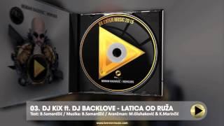 DJ KiX ft. DJ BACKLOVE - LATICE OD RUZA