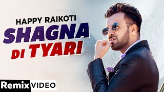 Shagna Di Tyari (Remix) | Happy Raikoti| Dj Hans | Latest Punjabi Songs 2020 | Speed Records