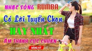 nhac-song-2018-moi-nhat-lk-rumba-bolero-tru-tinh-chon-loc-hay-nhat-nghe-la-thich