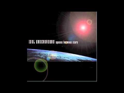 Idol Underground - Spaces Between Stars